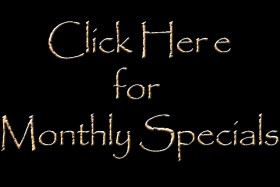 Click Here for Monthly Specials
